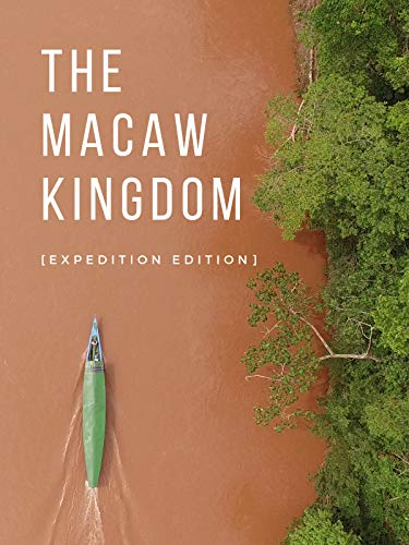 The Macaw Kingdom [Expedition Edition]