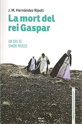 La Mort Del Rei Gaspar: Un cas de Simón Prisco: 9 (Verd Nil. Narrativa contemporània)