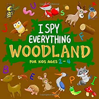 I Spy Everything Woodland for Kids Ages 2-4: Fun Alphabet & Woodland Forest Animals Search & Find Activity book for Toddle...