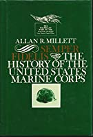 Semper Fidelis: History of the United States Marine Corps