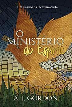 O ministério do espírito: Um clássico da literatura cristã