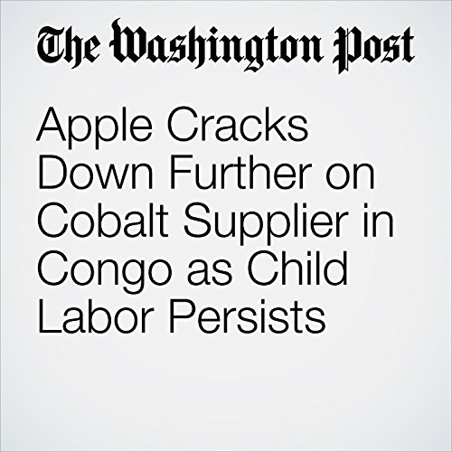 Apple Cracks Down Further on Cobalt Supplier in Congo as Child Labor Persists copertina