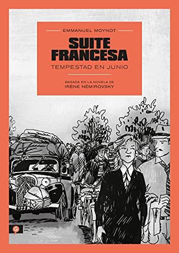 Suite Francesa (Novela Gráfica) / Suite Française: Storm in June: A Graphic Novel: Tempestad en junio