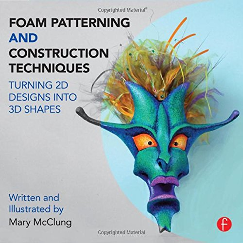 Compare Textbook Prices for Foam Patterning and Construction Techniques: Turning 2D Designs into 3D Shapes 1 Edition ISBN 9781138016439 by McClung, Mary