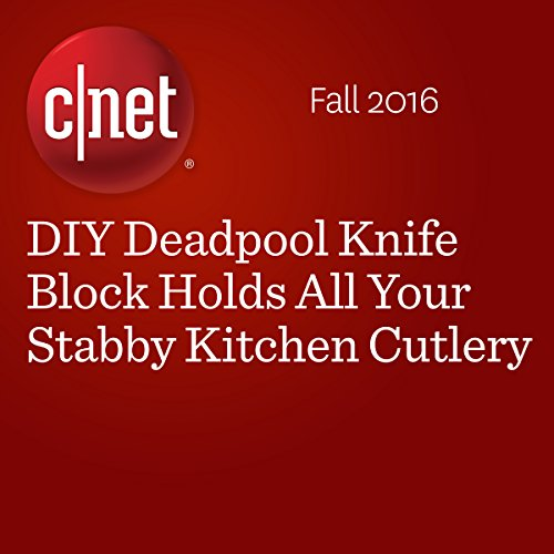 DIY Deadpool Knife Block Holds All Your Stabby Kitchen Cutlery  audiobook cover art