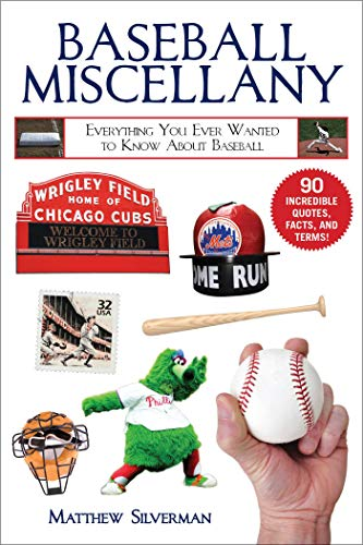 Baseball Miscellany: Everything You Ever Wanted to Know About Baseball (Books of Miscellany)