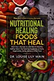 Nutritional Healing Foods That Heal: Start Your Journey to a Mindful & Healthy