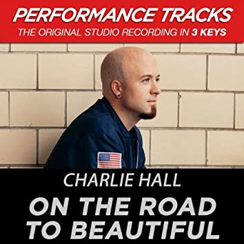 On The Road To Beautiful (Performance Tracks)