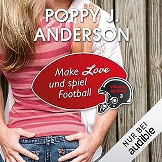 Make Love und spiel Football     Titans of Love 3              Autor:                                                                                                                                 Poppy J. Anderson                               Sprecher:                                                                                                                                 Karoline Mask von Oppen                      Spieldauer: 9 Std. und 52 Min.     365 Bewertungen     Gesamt 4,8