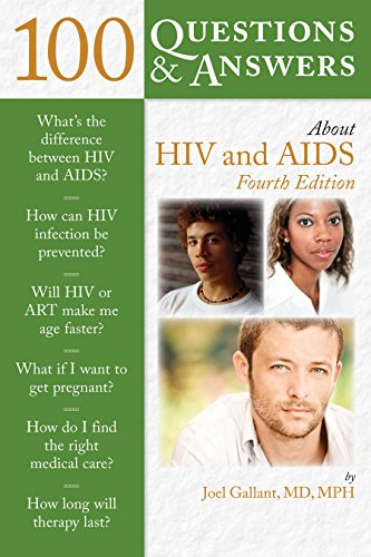 Compare Textbook Prices for 100 Questions & Answers About HIV and AIDS 4 Edition ISBN 9781284124811 by Gallant, Joel E.