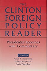 Clinton Foreign Policy Reader: Presidential Speeches with Commentary Kindle Edition
