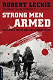 Strong Men Armed: The United States Marines...