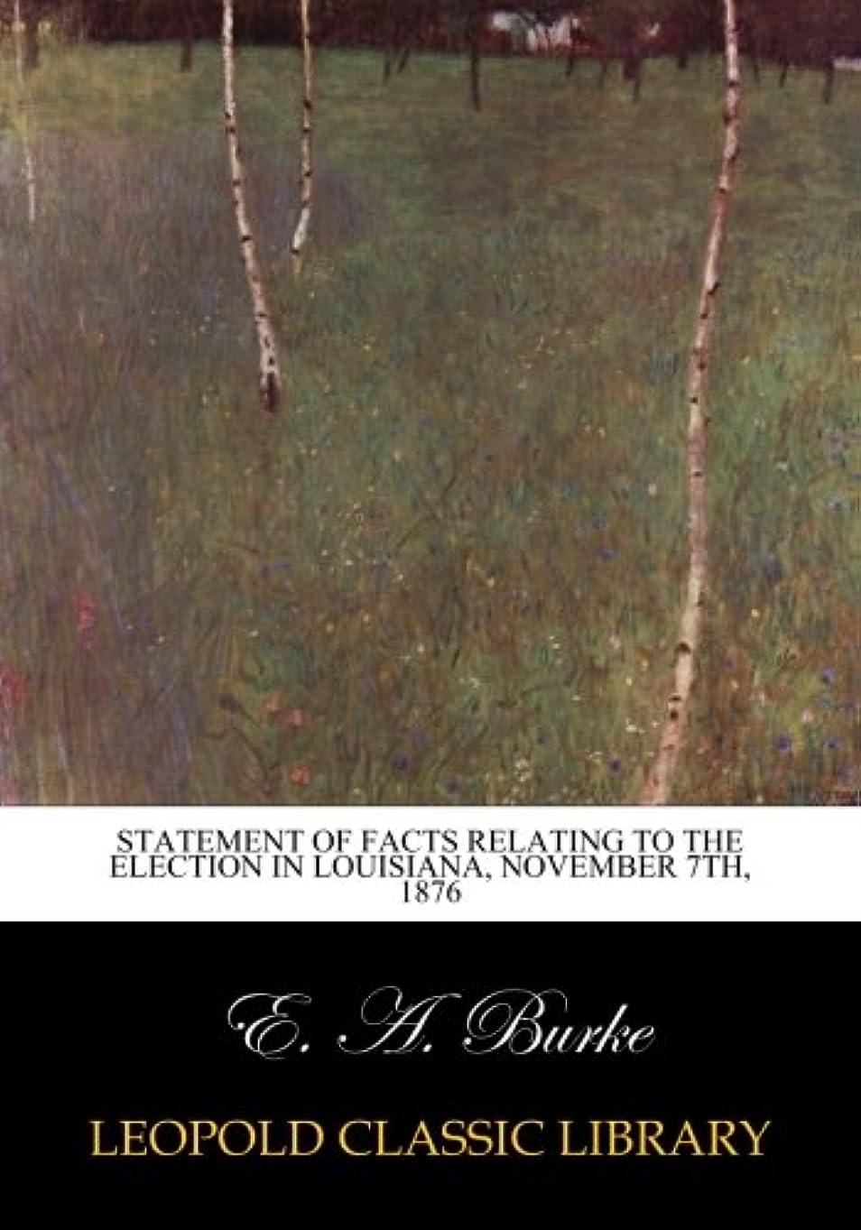 精巧な局ブレースStatement of Facts Relating to the Election in Louisiana, November 7th, 1876