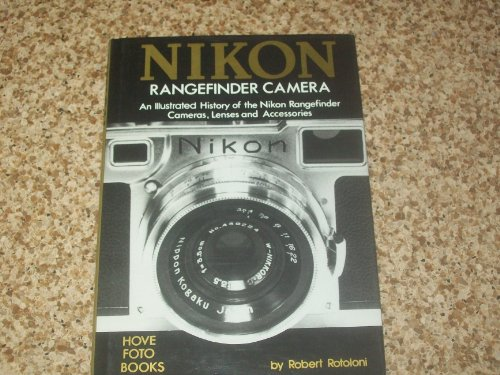 The Nikon rangefinder camera: An illustrated history of the Nikon rangefinder cameras, lenses, and accessories