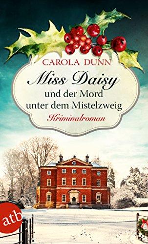 Miss Daisy und der Mord unter dem Mistelzweig: Kriminalroman (Miss Daisy ermittelt 11)