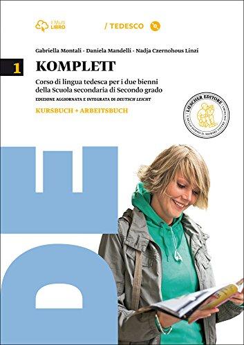Komplett. Kursbuch - Corso di Lingua Tedesca per i due Bienni della Scuola Secondaria di Secondo Grado: Vol. 1