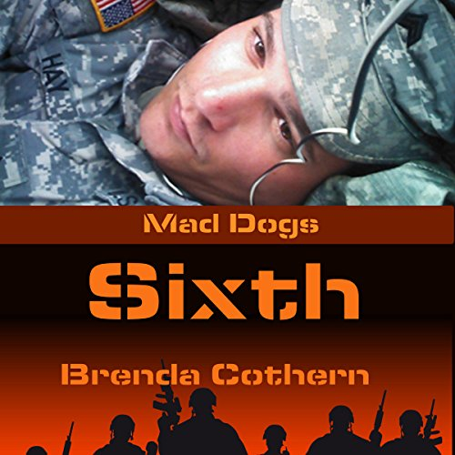 Sixth     Mad Dogs, Book 1              By:                                                                                                                                 Brenda Cothern                               Narrated by:                                                                                                                                 Michael Vasicek                      Length: 3 hrs and 10 mins     20 ratings     Overall 3.7