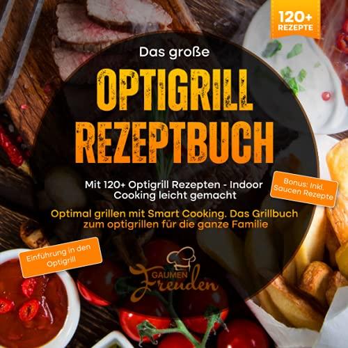 Das große Optigrill Rezeptbuch – Mit...