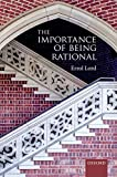The Importance of Being Rational - Errol Lord