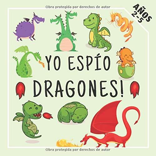 Yo Espío Dragones!: Divertido Juego de Adivinanzas Educativo Preescolar Para Niños de 2 a 5 Años