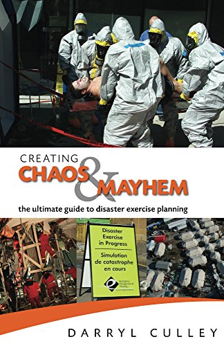 Creating Chaos and Mayhem: the ultimate guide to disaster exercise planning (English Edition)