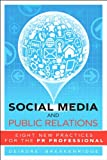 Social Media and Public Relations: Eight New Practices for the PR Professional
