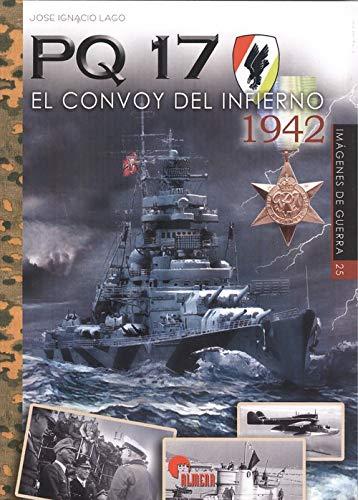 PQ 17. El convoy del infierno (Imágenes de Guerra)