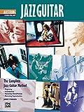 The Complete Jazz Guitar Method: Beginning - Intermediate - Mastering Chord/Melody - Mastering Imporvisation