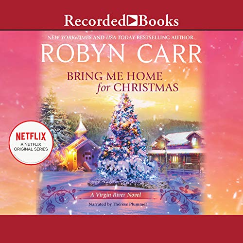 Bring Me Home For Christmas: Virgin River, Book 16