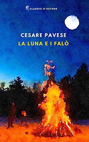La luna e i falò: Edizione integrale, Annotato e Illustrato