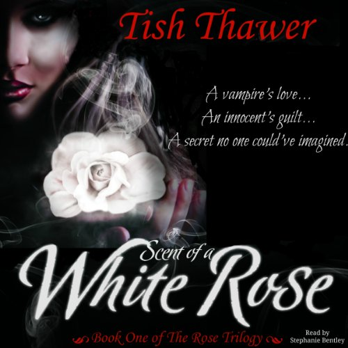 Scent of a White Rose     The Rose Trilogy, Book 1              By:                                                                                                                                 Tish Thawer                               Narrated by:                                                                                                                                 Stephanie Bentley                      Length: 6 hrs and 2 mins     7 ratings     Overall 2.7