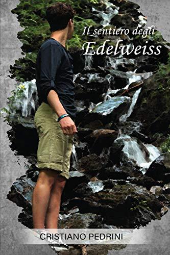Il sentiero degli edelweiss di [Cristiano Pedrini]