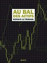 Au bal des actifs - Demain, le travail d'Alain Damasio