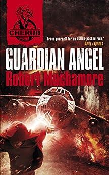 Guardian Angel: Book 14 (CHERUB 2) by [Robert Muchamore]