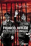 Franco, Hitler y el estallido de la Guerra Civil: Antecedentes y consecuencias (Alianza Ensayo)