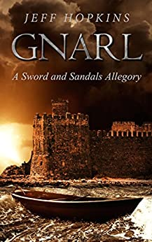 [Jeff Hopkins]のGnarl: A Sword and Sandals Allegory (English Edition)