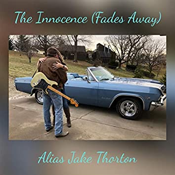 The Innocence (Fades Away)