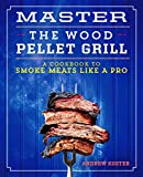 Master the Wood Pellet Grill: A Cookbook to Smoke...