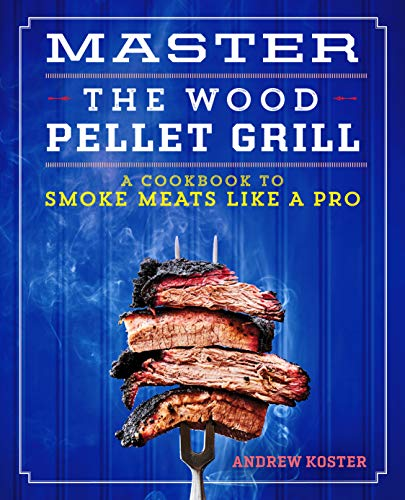 Master the Wood Pellet Grill: A Cookbook...