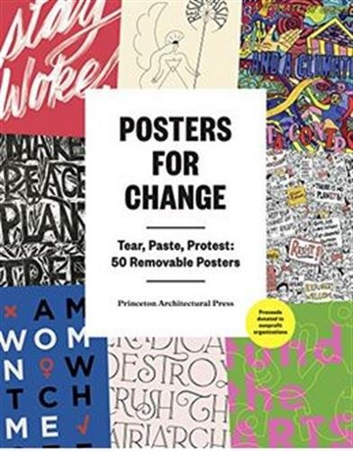 Compare Textbook Prices for Posters for Change: Tear, Paste, Protest: 50 Removable Posters  ISBN 9781616896928 by Princeton Architectural Press