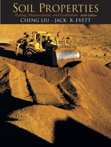 Compare Textbook Prices for Soil Properties: Testing, Measurement, and Evaluation 6 Edition ISBN 9780136141235 by Liu, Cheng,Evett Ph.D., Jack