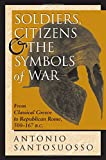 Soldiers, Citizens, And The Symbols Of War: From Classical Greece To Republican Rome, 500-167 B.c. (History & Warfare (Hardcover))