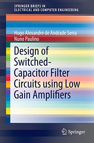 Design of Switched-Capacitor Filter Circuits using Low Gain Amplifiers (SpringerBriefs in Electrical and Computer Engineering) (English Edition)