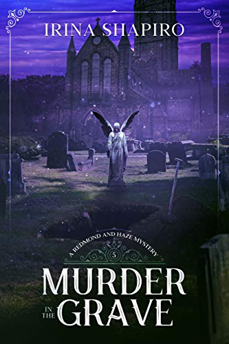 Murder in the Grave: A Redmond and Haze Mystery Book 5 (Redmond and Haze Mysteries) by [Irina Shapiro]