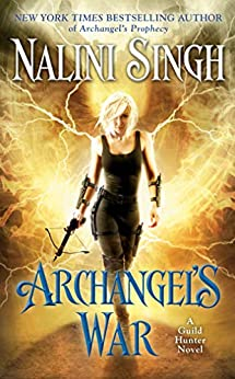 Archangel's War (A Guild Hunter Novel Book 12) by [Nalini Singh]