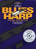 Blues Harp from Scratch: Blues Harmonica for Absolute Beginners