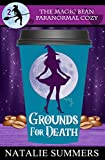 Grounds for Death (The Magic Bean Paranormal Cozy Book 2)