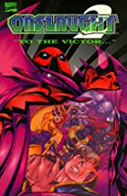 Onslaught Volume 2: To The Victor (X-Men) (Fantastic Four) (Avengers) (Marvel Comics)