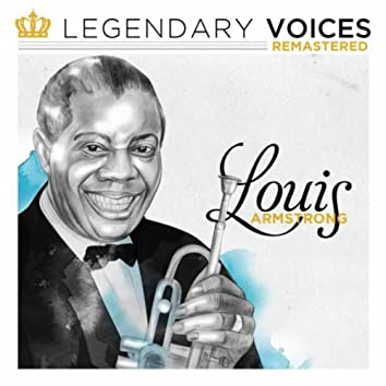 Legendary Voices: Louis Armstrong (Remastered)