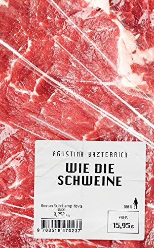 Wie die Schweine: Roman (suhrkamp taschenbuch)